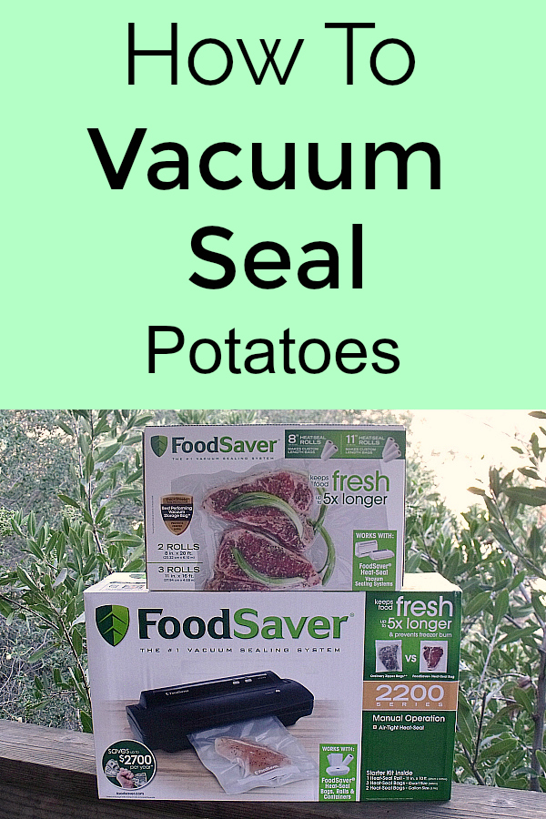 pin how to vacuum seal potatoes