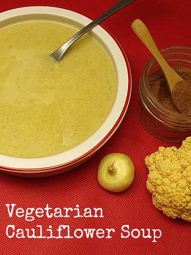 Easy Vegetarian Cauliflower Soup