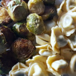 Easy Dinner – Balsamic Brussels Sprouts & Tortellini