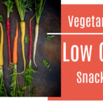 Low Carb Vegetarian Snacks