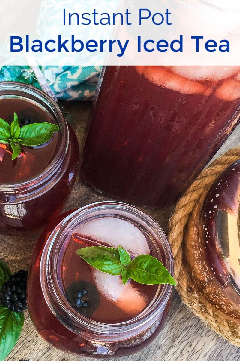 Instant Pot Blackberry Iced Tea #IcedTea #InstantPotTea #TeaRecipes