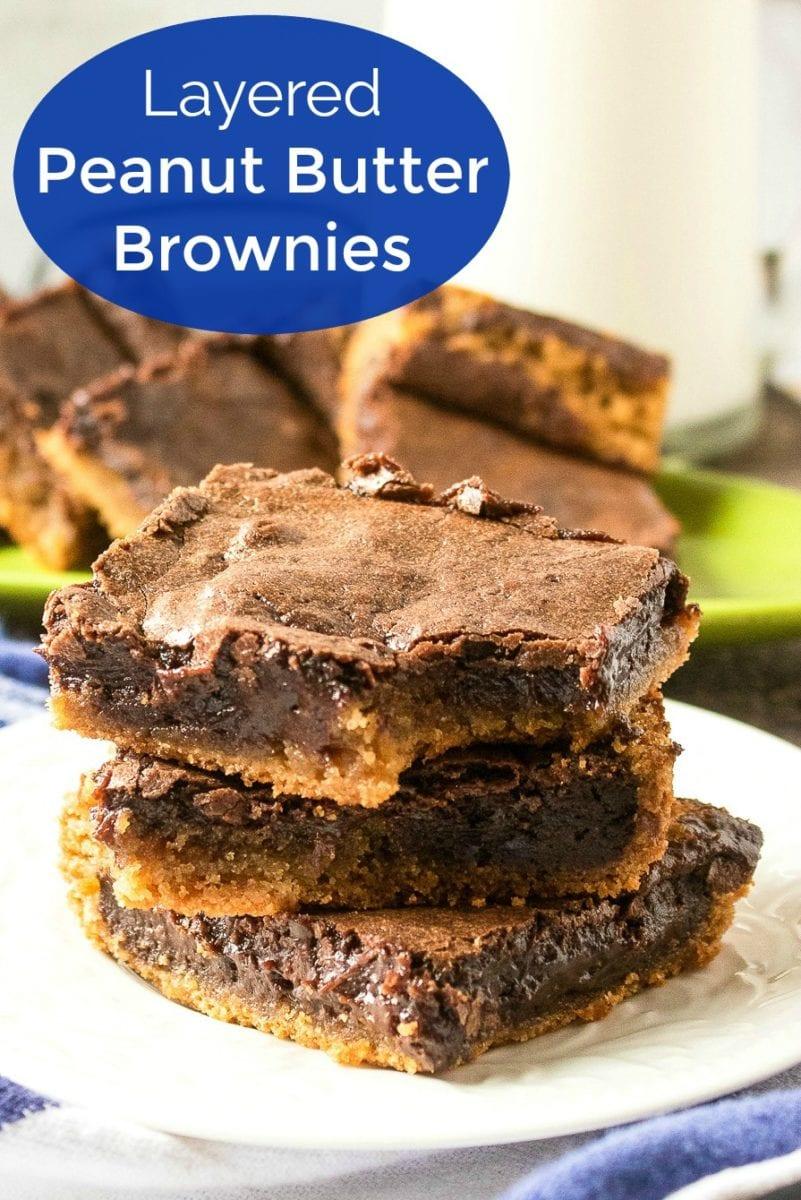 Layered Peanut Butter Brownies Recipe #Brownies #BrowniesRecipe