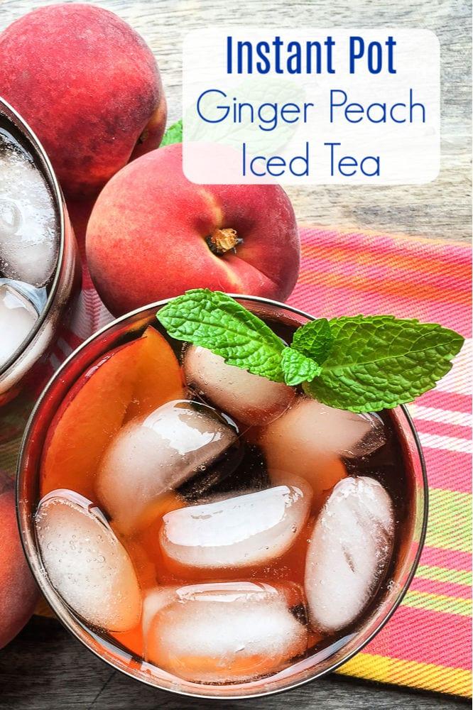 Instant Pot Ginger Peach Iced Tea Recipe #InstantPot #InstantPotRecipes #IcedTea