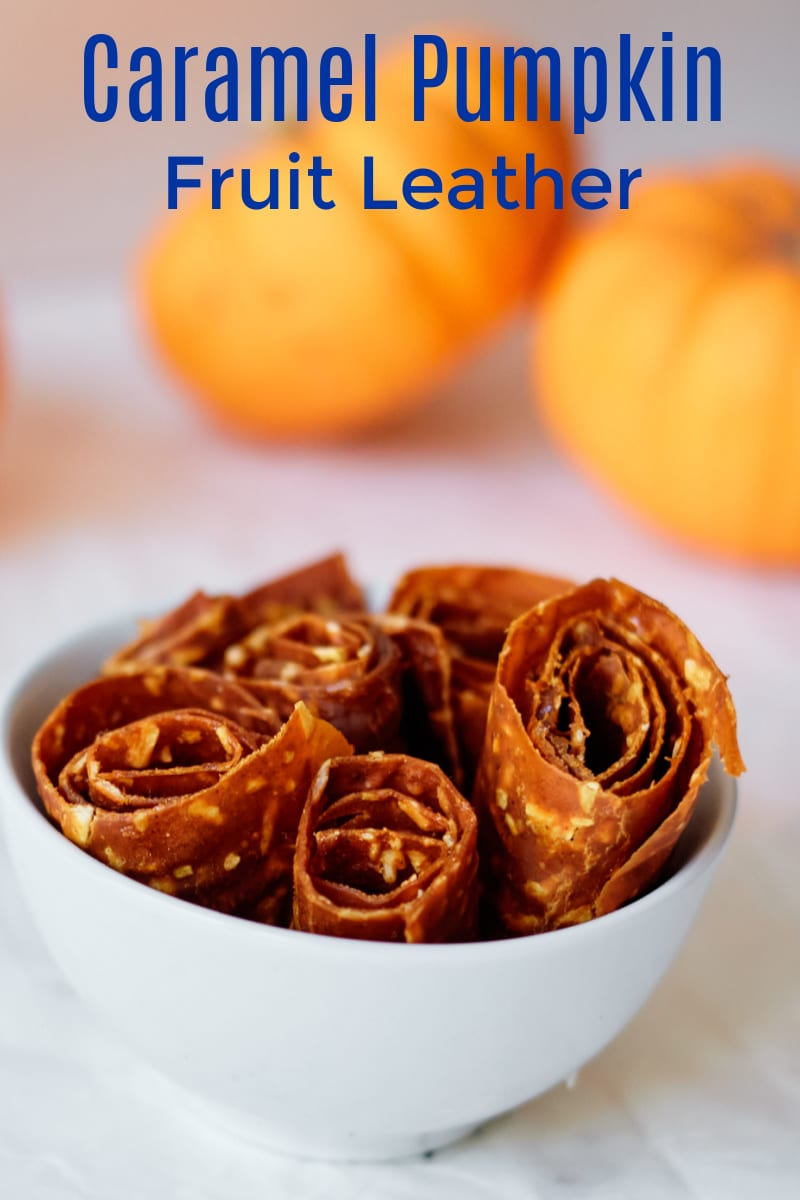 Caramel Pumpkin Fruit Leather Recipe #PumpkinSpice #FruitLeather #FruitRollUps