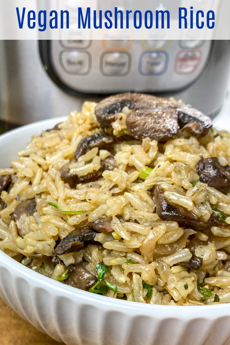 Make delicious vegan mushroom rice in your Instant Pot, when you want a satisfying hearty side dish that is easy to prepare.